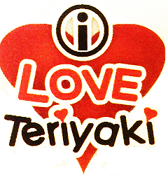 I Love Teriyaki